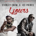 DOWNLOAD: Yours ft. Ice Prince Zamani of Stanley Enow ...