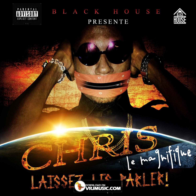 Laissez les parler de chris le magnifique vrjmusic for Black house music